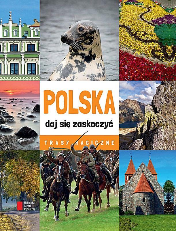 Polska - daj się zaskoczyć. Trasy magiczne - Ebook (Książka PDF) do pobrania w formacie PDF