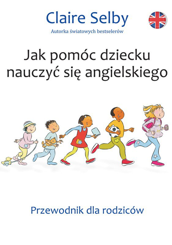 Jak pomóc dziecku nauczyć się angielskiego. Przewodnik dla rodziców - Ebook (Książka EPUB) do pobrania w formacie EPUB