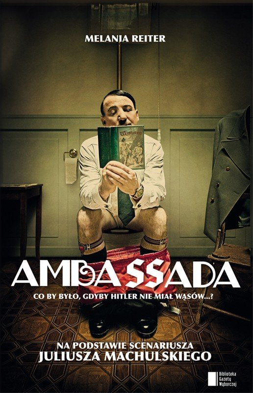 Ambassada. Co by było, gdyby Hitler nie miał wąsów...? - Ebook (Książka na Kindle) do pobrania w formacie MOBI