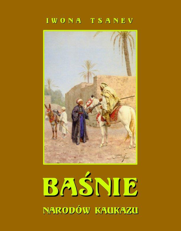 Baśnie narodów Kaukazu - Ebook (Książka na Kindle) do pobrania w formacie MOBI