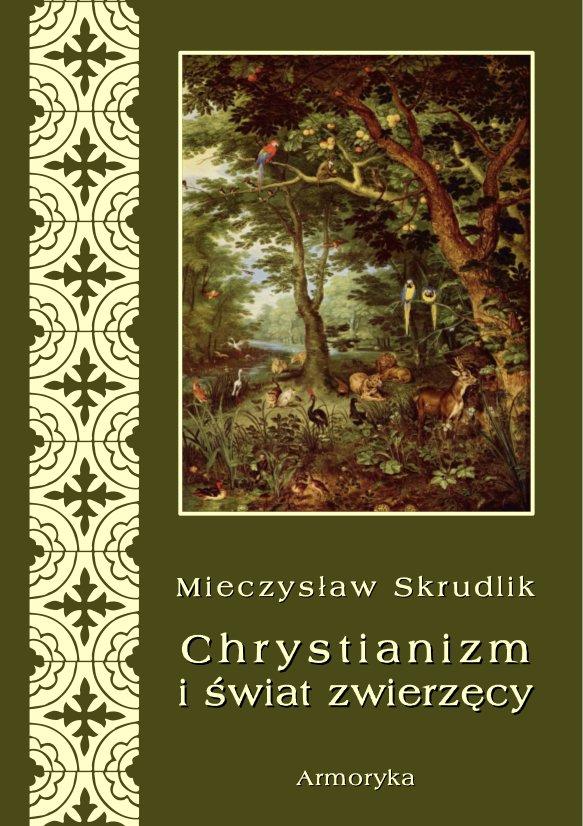 Chrystianizm a świat zwierzęcy - Ebook (Książka PDF) do pobrania w formacie PDF