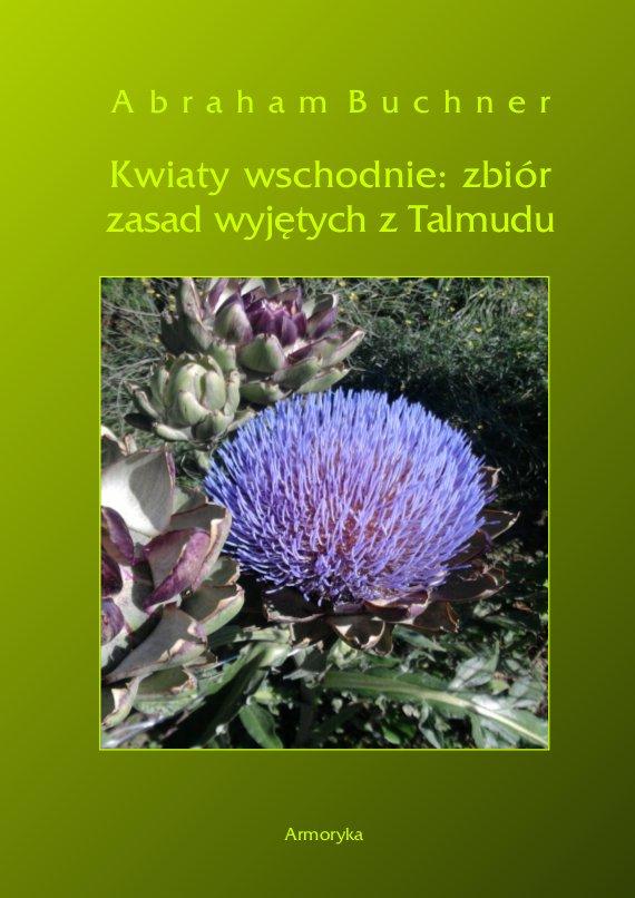 Kwiaty wschodnie. Zbiór zasad wyjętych z Talmudu - Ebook (Książka PDF) do pobrania w formacie PDF