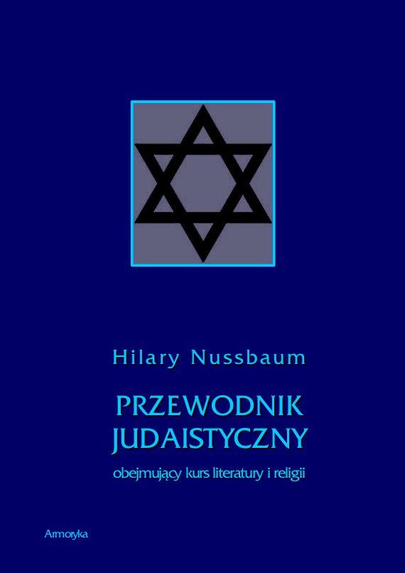 Przewodnik judaistyczny obejmujący kurs literatury i religii - Ebook (Książka PDF) do pobrania w formacie PDF