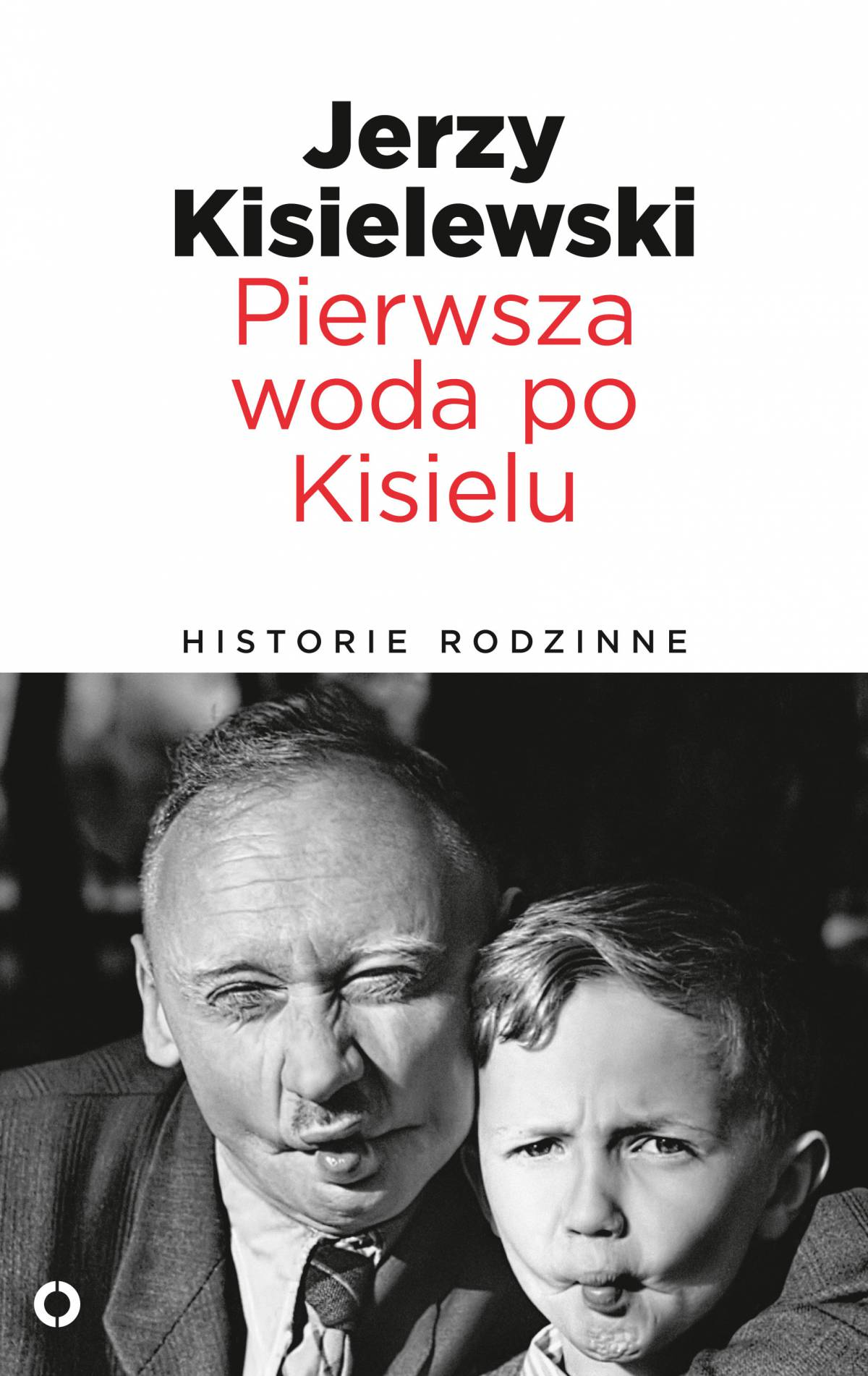 Pierwsza woda po Kisielu. Historie rodzinne - Ebook (Książka EPUB) do pobrania w formacie EPUB