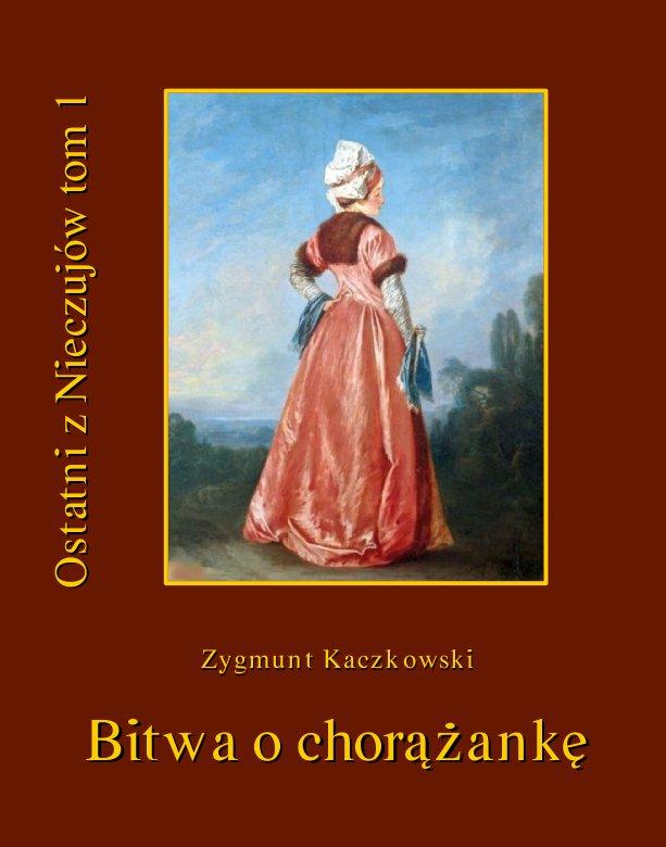 Ostatni z Nieczujów. Bitwa o chorążankę. Tom 1 - Ebook (Książka na Kindle) do pobrania w formacie MOBI