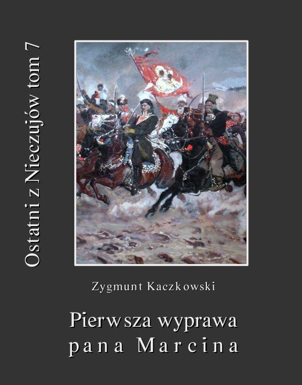 Ostatni z Nieczujów. Pierwsza wyprawa pana Marcina. Tom 7 - Ebook (Książka EPUB) do pobrania w formacie EPUB