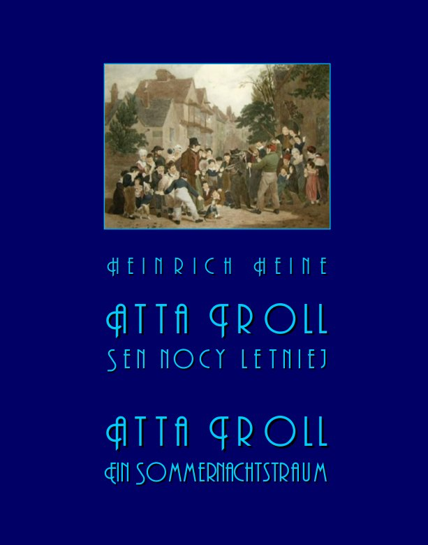 Atta Troll. Sen nocy letniej. Atta Troll. Ein Sommernachtstraum - Ebook (Książka EPUB) do pobrania w formacie EPUB