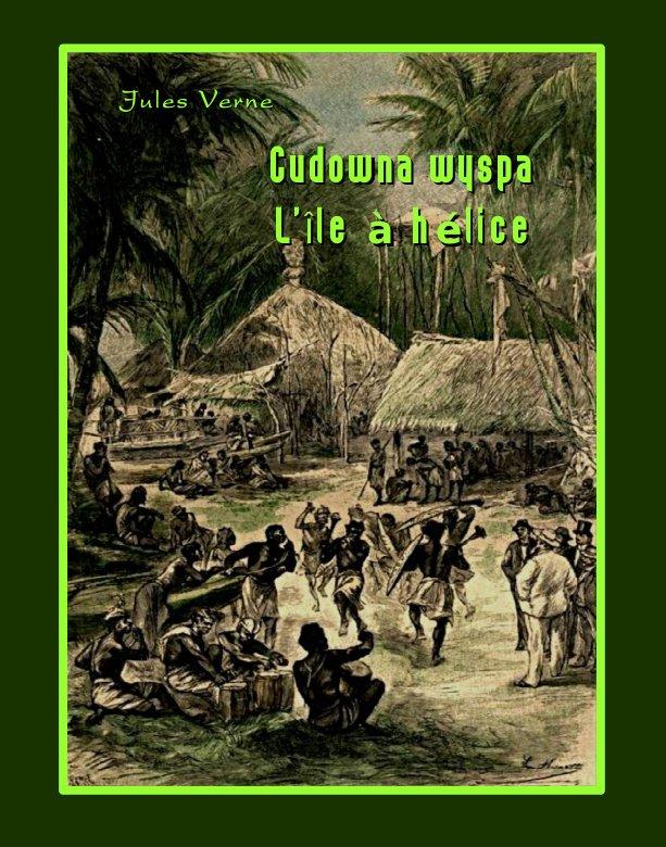 Cudowna wyspa. L'Île à hélice - Ebook (Książka na Kindle) do pobrania w formacie MOBI