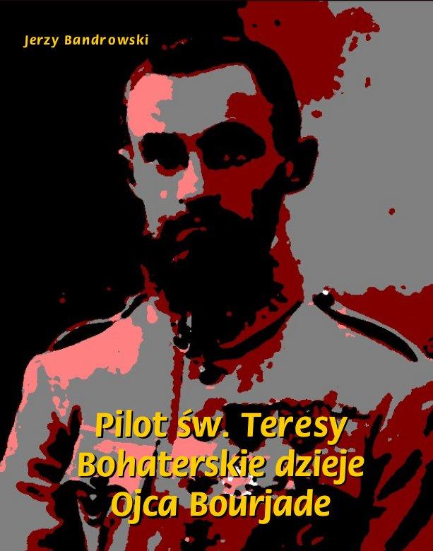 Pilot św. Teresy. Bohaterskie dzieje Ojca Bourjade - Ebook (Książka EPUB) do pobrania w formacie EPUB