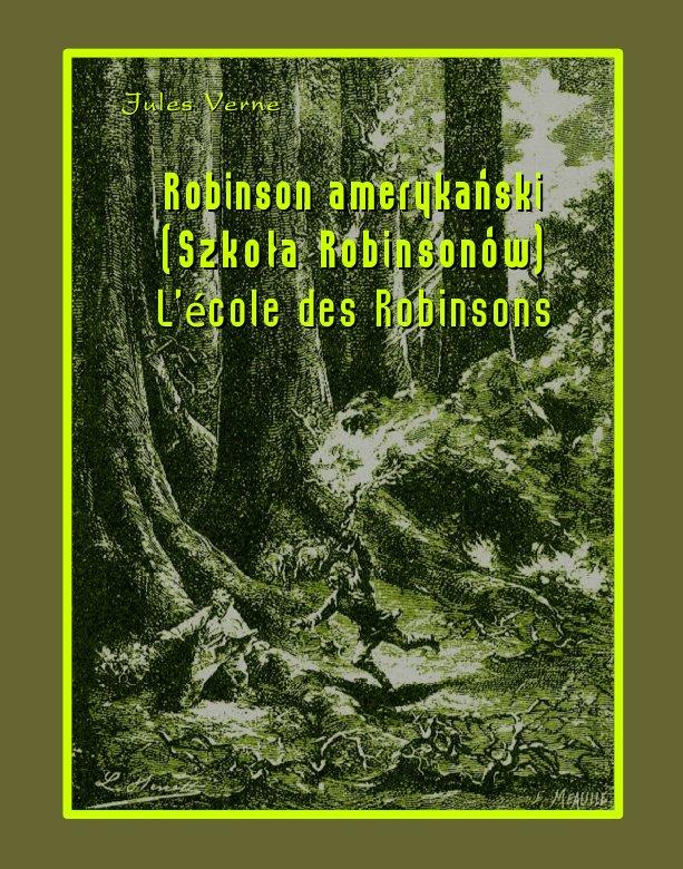 Robinson amerykański. Szkoła Robinsonów. L'École des Robinsons - Ebook (Książka EPUB) do pobrania w formacie EPUB