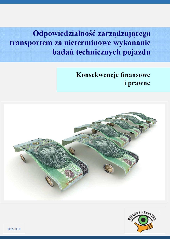 Odpowiedzialność zarządzającego transportem za nieterminowe wykonanie badań technicznych pojazdu. Konsekwencje finansowe i prawne - Ebook (Książka PDF) do pobrania w formacie PDF