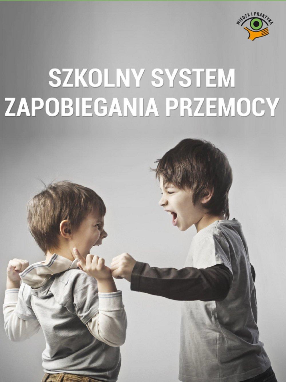 Szkolny system zapobiegania przemocy - Ebook (Książka PDF) do pobrania w formacie PDF