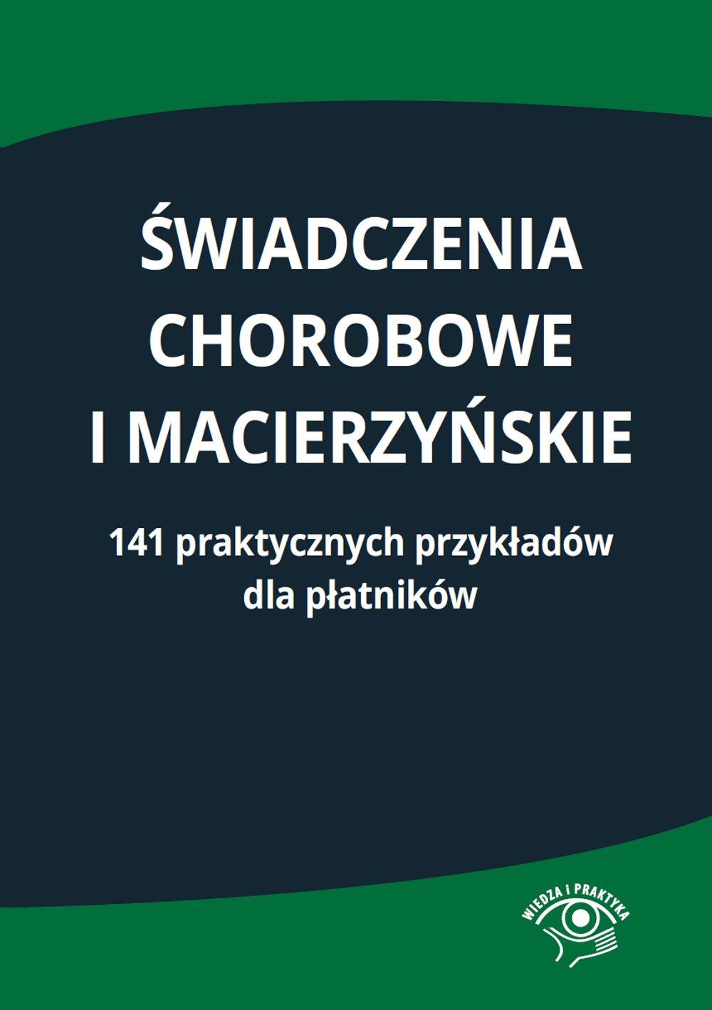 Świadczenia chorobowe i macierzyńskie. 141 praktycznych przykładów dla płatników - Ebook (Książka EPUB) do pobrania w formacie EPUB