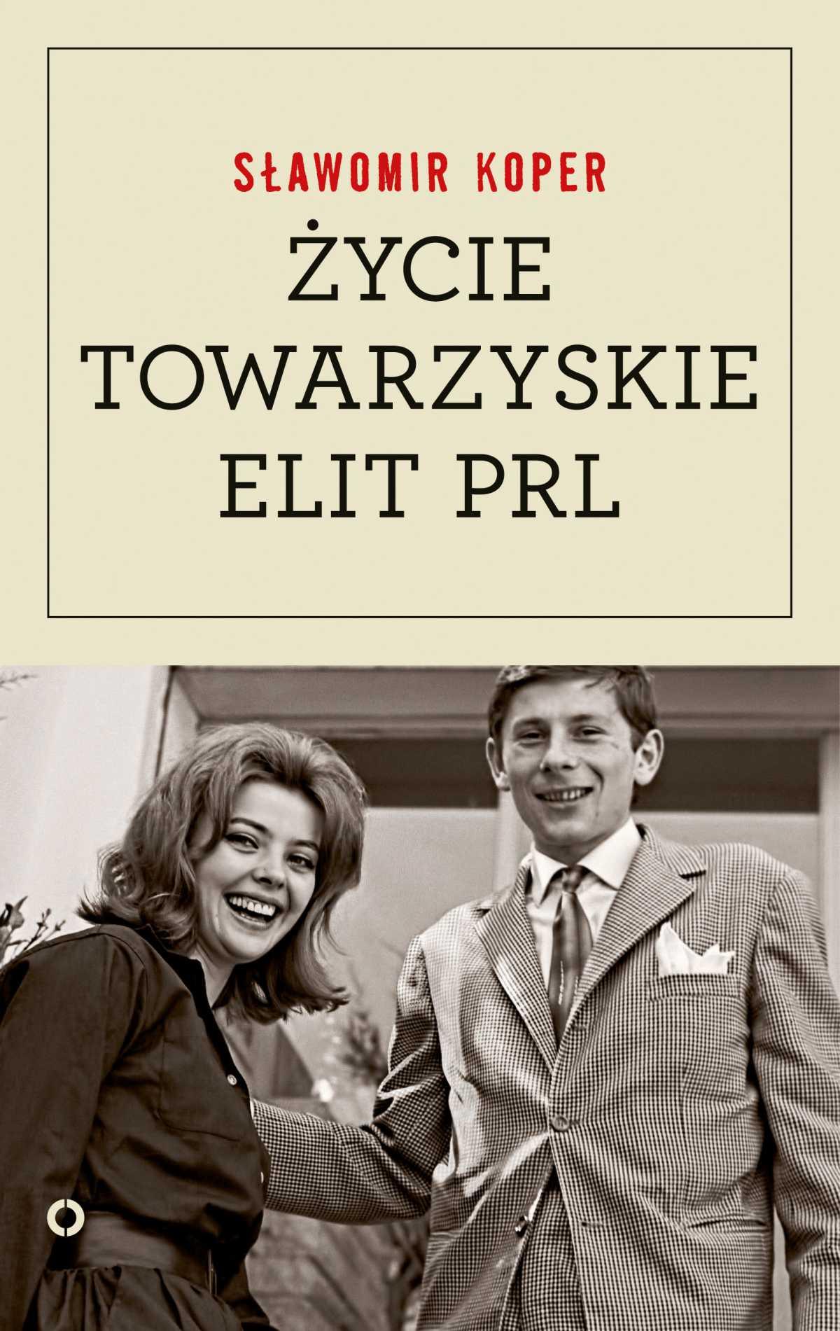 Życie towarzyskie elit PRL - Ebook (Książka EPUB) do pobrania w formacie EPUB