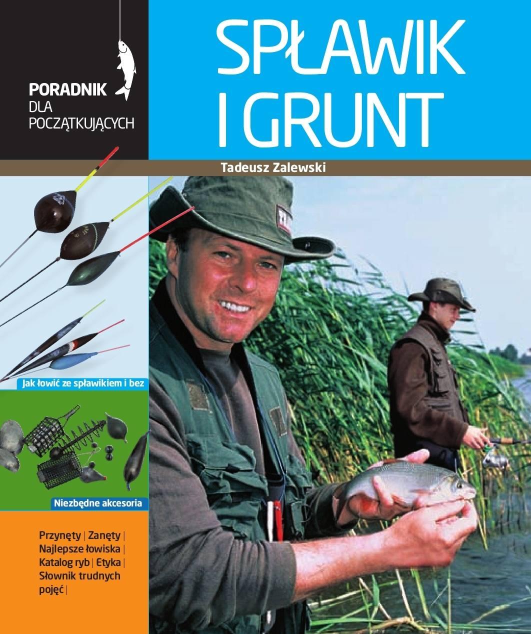 Spławik i grunt. Poradnik wędkarza - Ebook (Książka PDF) do pobrania w formacie PDF