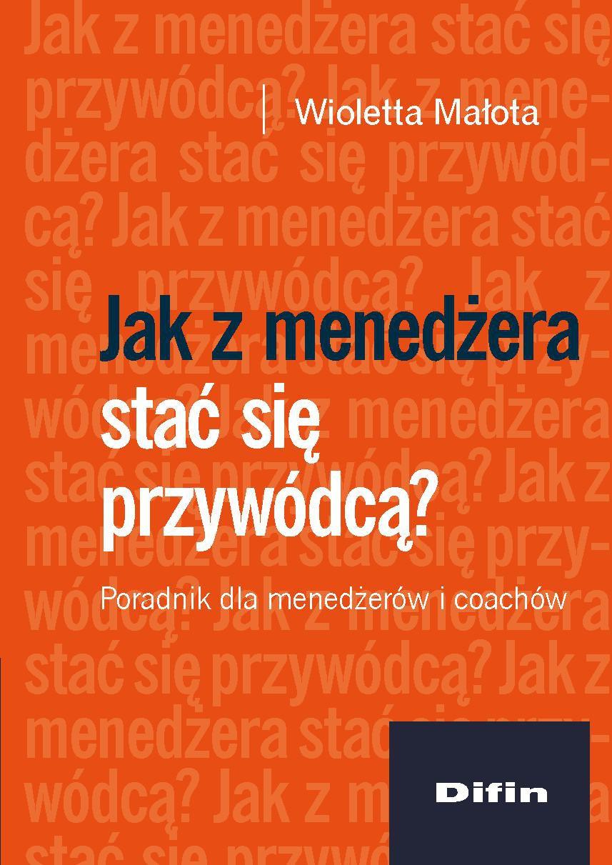 Jak z menedżera stać się przywódcą? Poradnik dla menedżerów i coachów - Ebook (Książka PDF) do pobrania w formacie PDF