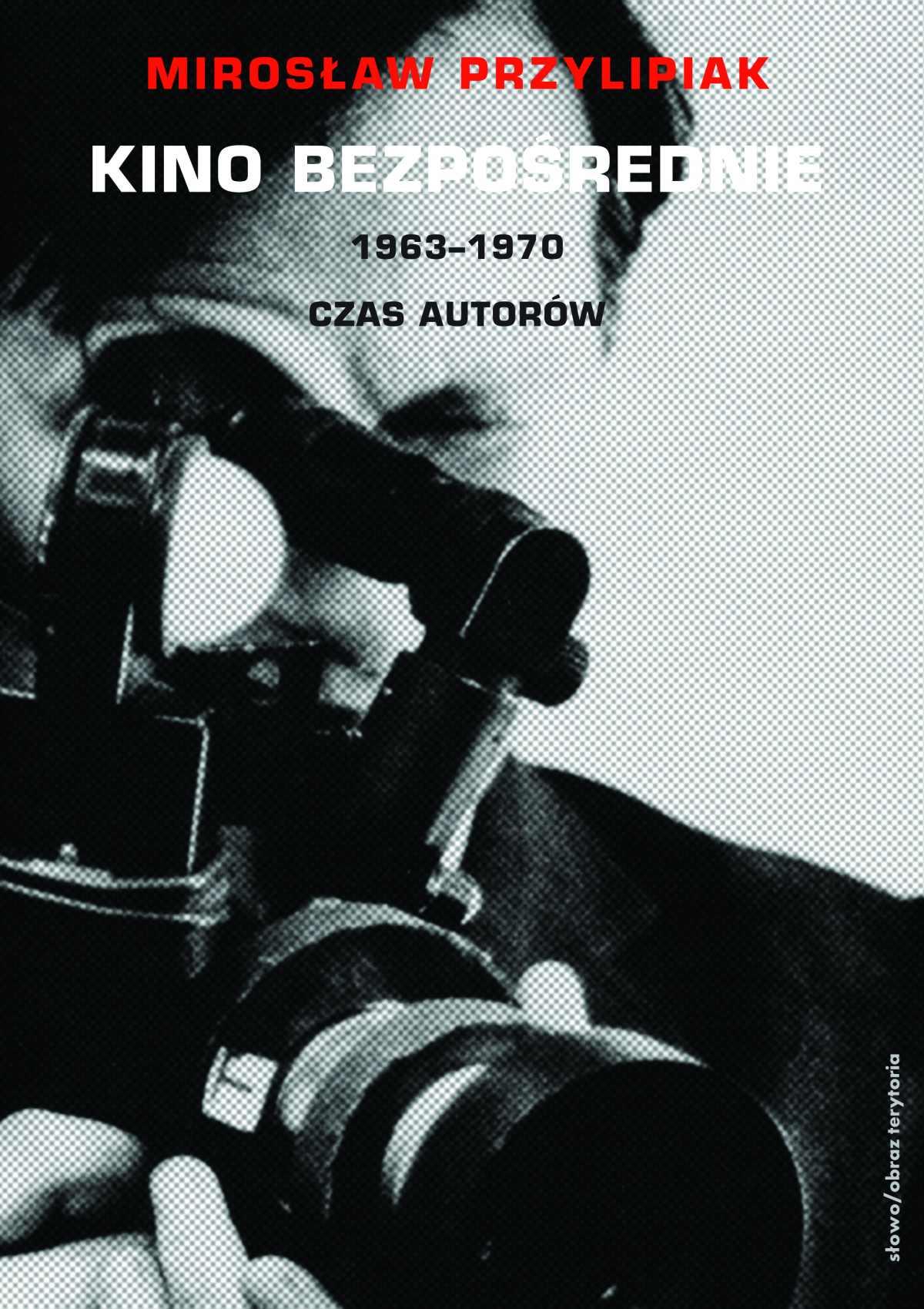 Kino bezpośrednie. Tom II. 1963–1970 - Ebook (Książka EPUB) do pobrania w formacie EPUB