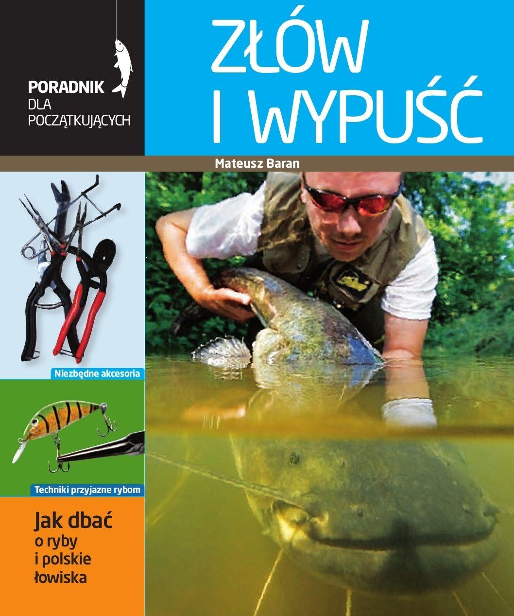 Złów i wypuść. Poradnik wędkarza - Ebook (Książka PDF) do pobrania w formacie PDF