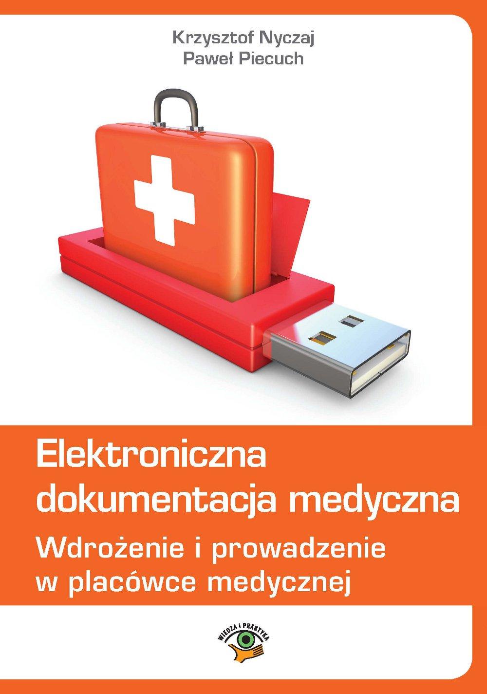 Elektroniczna dokumentacja medyczna. Wdrożenie i prowadzenie w placówce medycznej (wydanie trzecie zaktualizowane) - Ebook (Książka EPUB) do pobrania w formacie EPUB