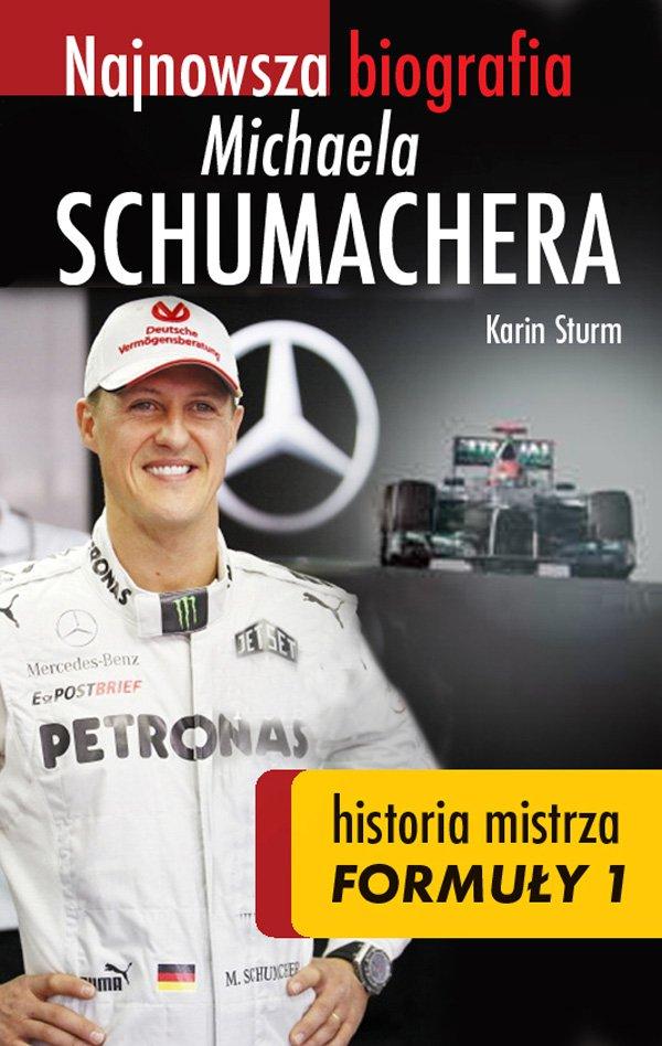 Najnowsza biografia Michaela Schumachera. Historia mistrza Formuły 1 - Ebook (Książka EPUB) do pobrania w formacie EPUB