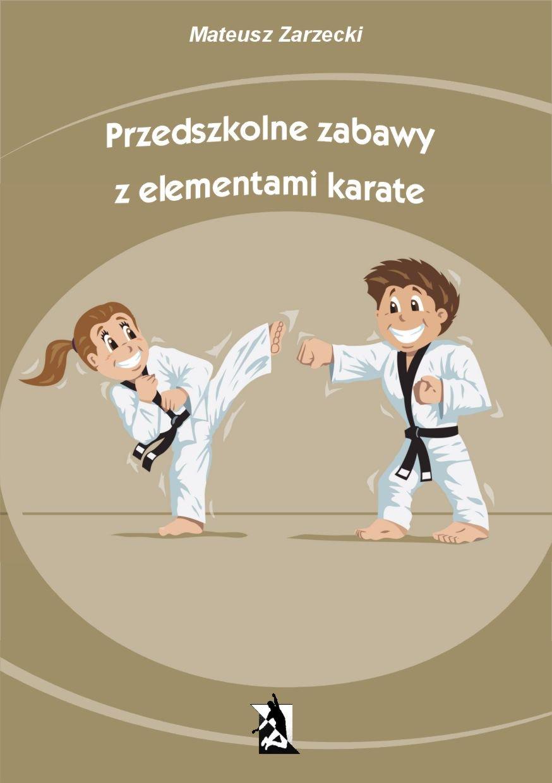 Przedszkolne zabawy z elementami karate - Ebook (Książka na Kindle) do pobrania w formacie MOBI