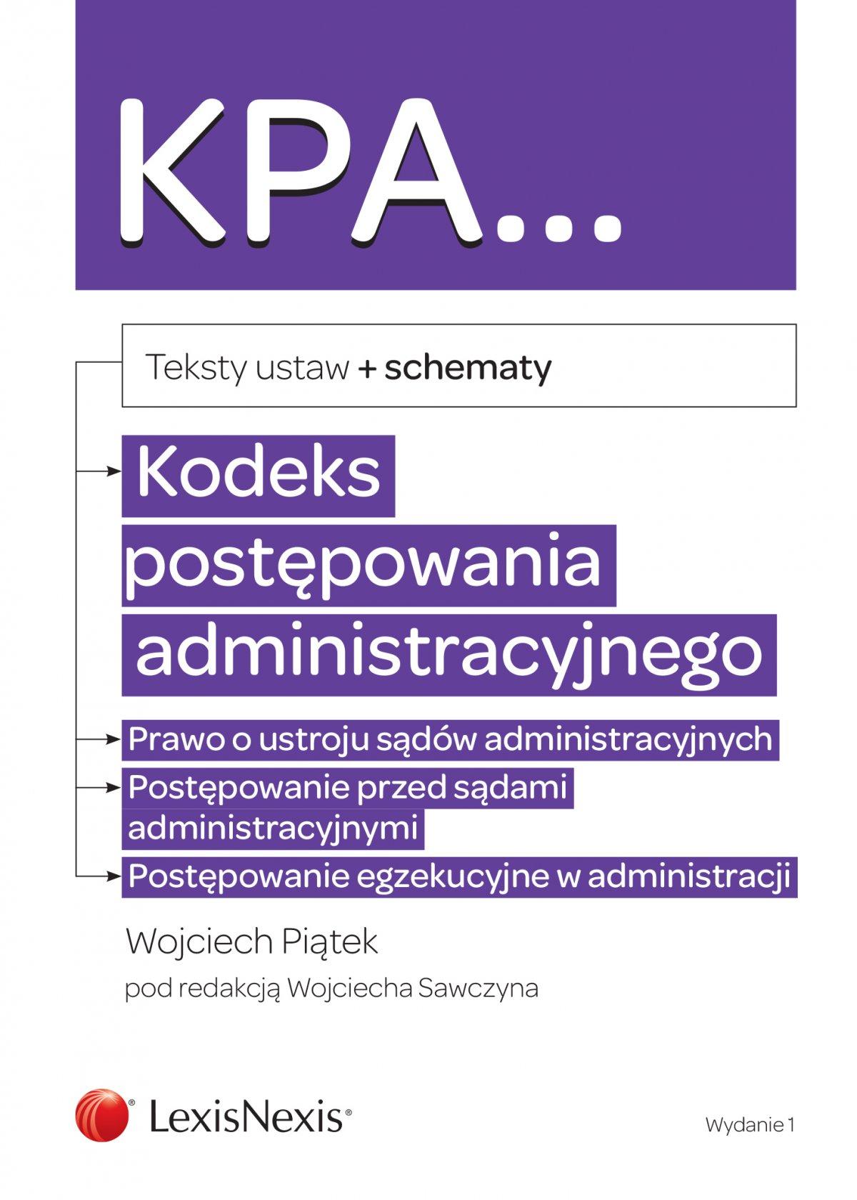 Kodeks postępowania administracyjnego. Prawo o ustroju sądów administracyjnych. Postępowanie przed sądami administracyjnymi. Postępowanie egzekucyjne w administracji. Teksty ustaw + schematy. Wydanie 1 - Ebook (Książka PDF) do pobrania w formacie PDF