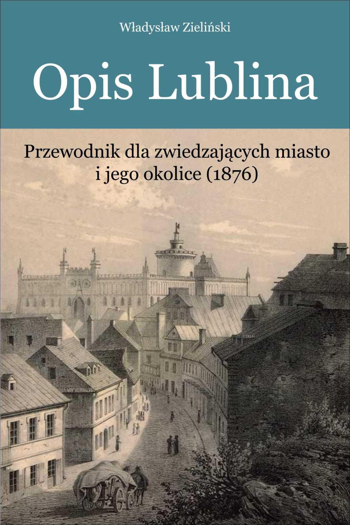 Opis Lublina - Ebook (Książka EPUB) do pobrania w formacie EPUB