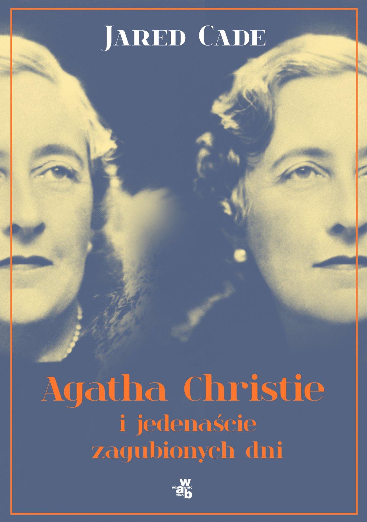 Agatha Christie i jedenaście zaginionych dni - Jared Cade