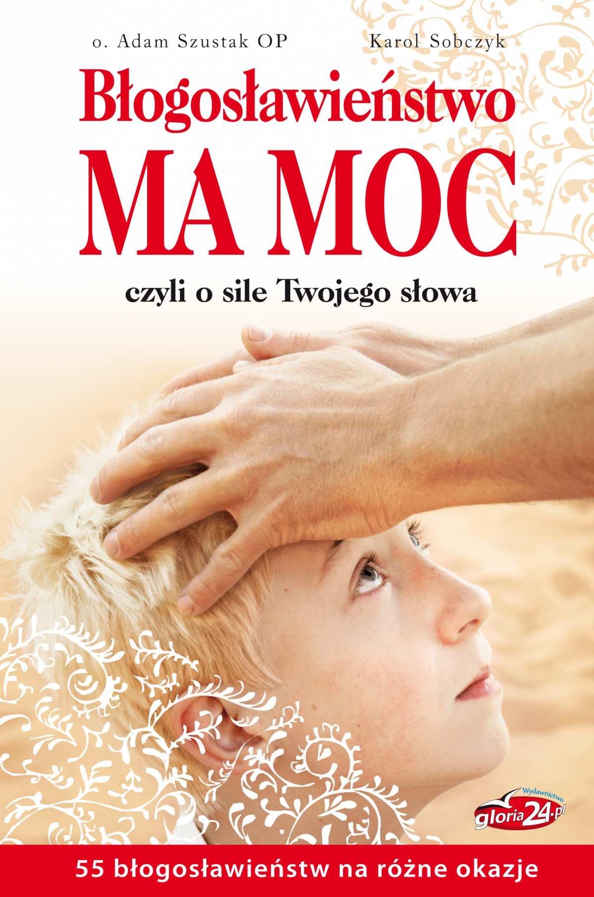 Błogosławieństwo ma moc, czyli o sile Twojego słowa - Ebook (Książka na Kindle) do pobrania w formacie MOBI