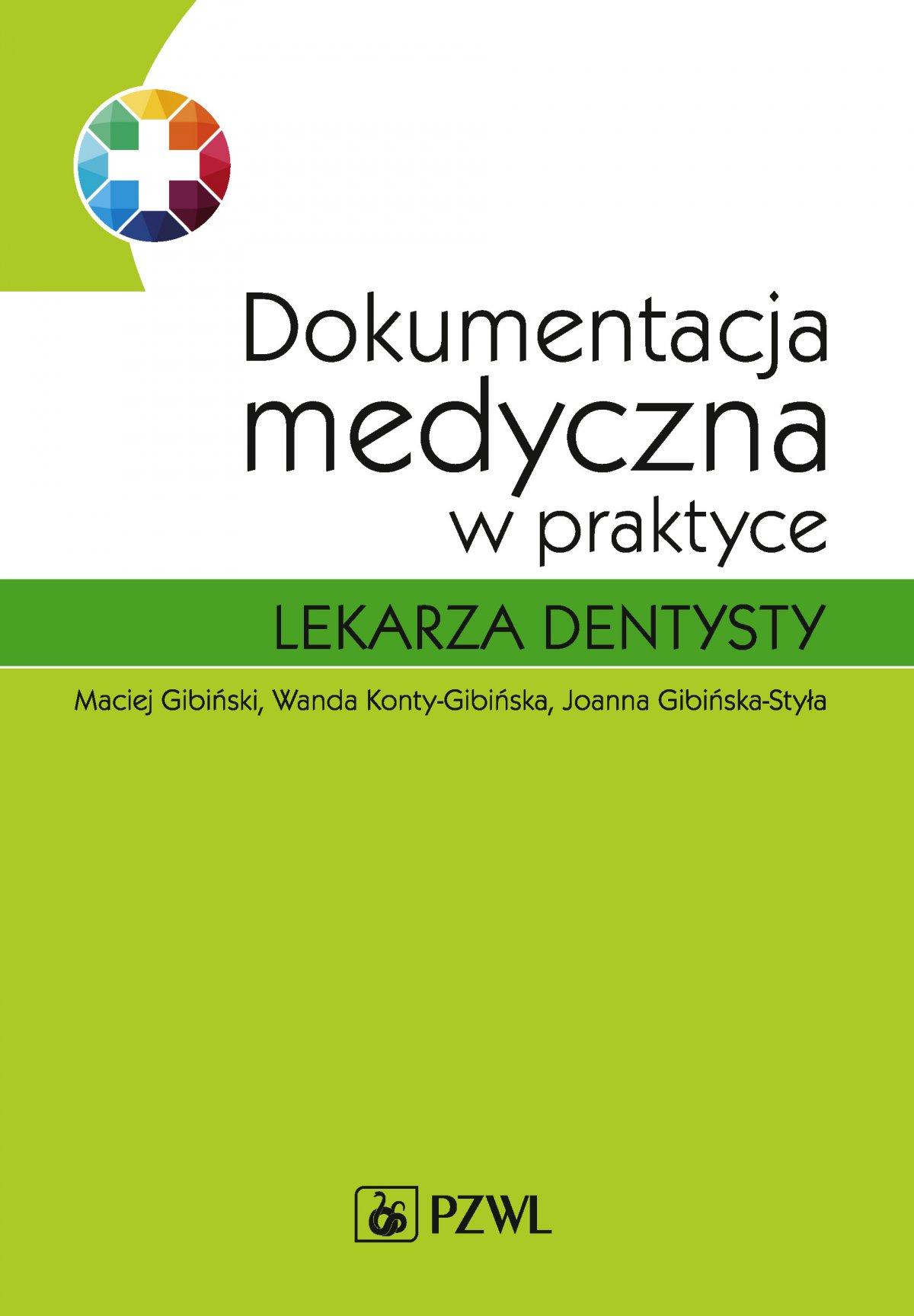 Dokumentacja medyczna w praktyce lekarza dentysty - Ebook (Książka EPUB) do pobrania w formacie EPUB
