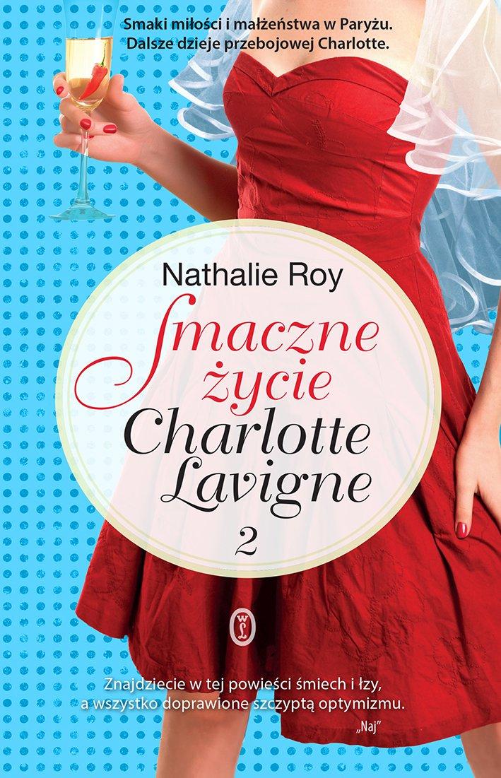 Smaczne życie Charlotte Lavigne. Tom 2 - Ebook (Książka na Kindle) do pobrania w formacie MOBI