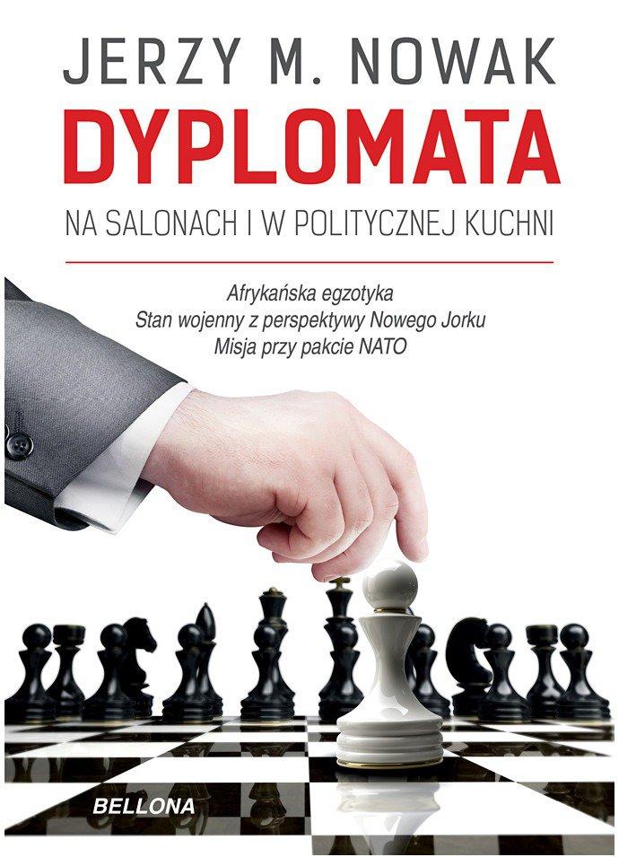 Dyplomata. W salonach i politycznej kuchni - Ebook (Książka na Kindle) do pobrania w formacie MOBI