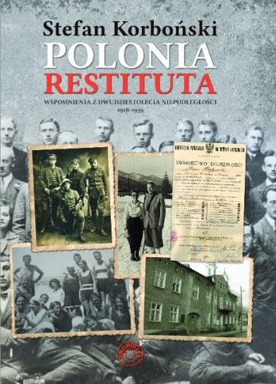Polonia Restituta. Wspomnienia z dwudziestolecia międzywojennego - Ebook (Książka EPUB) do pobrania w formacie EPUB