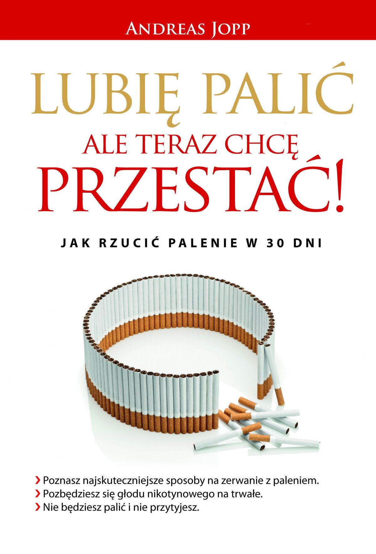 Lubię palić. Ale teraz chcę przestać! Jak rzucić palenie w 30 dni - Ebook (Książka na Kindle) do pobrania w formacie MOBI