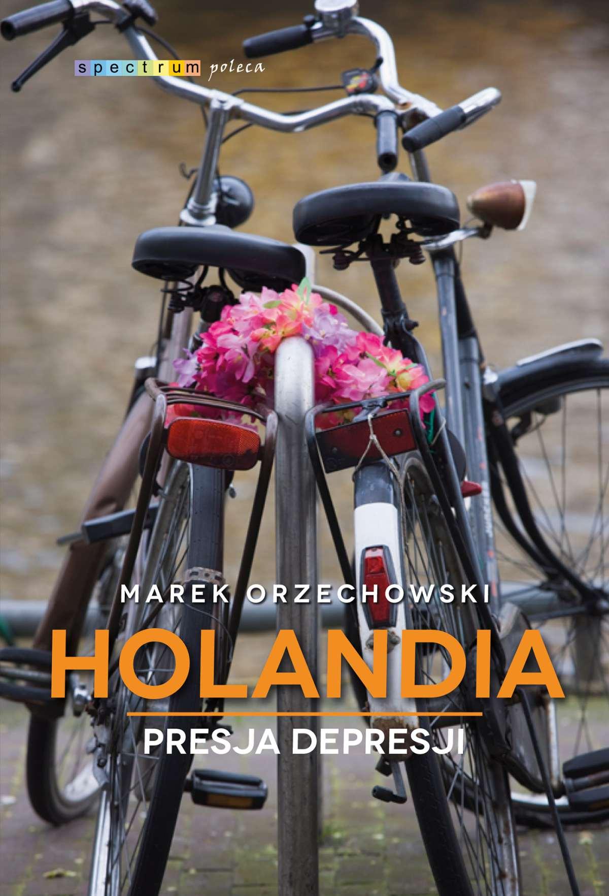 Holandia. Presja depresji - Ebook (Książka na Kindle) do pobrania w formacie MOBI