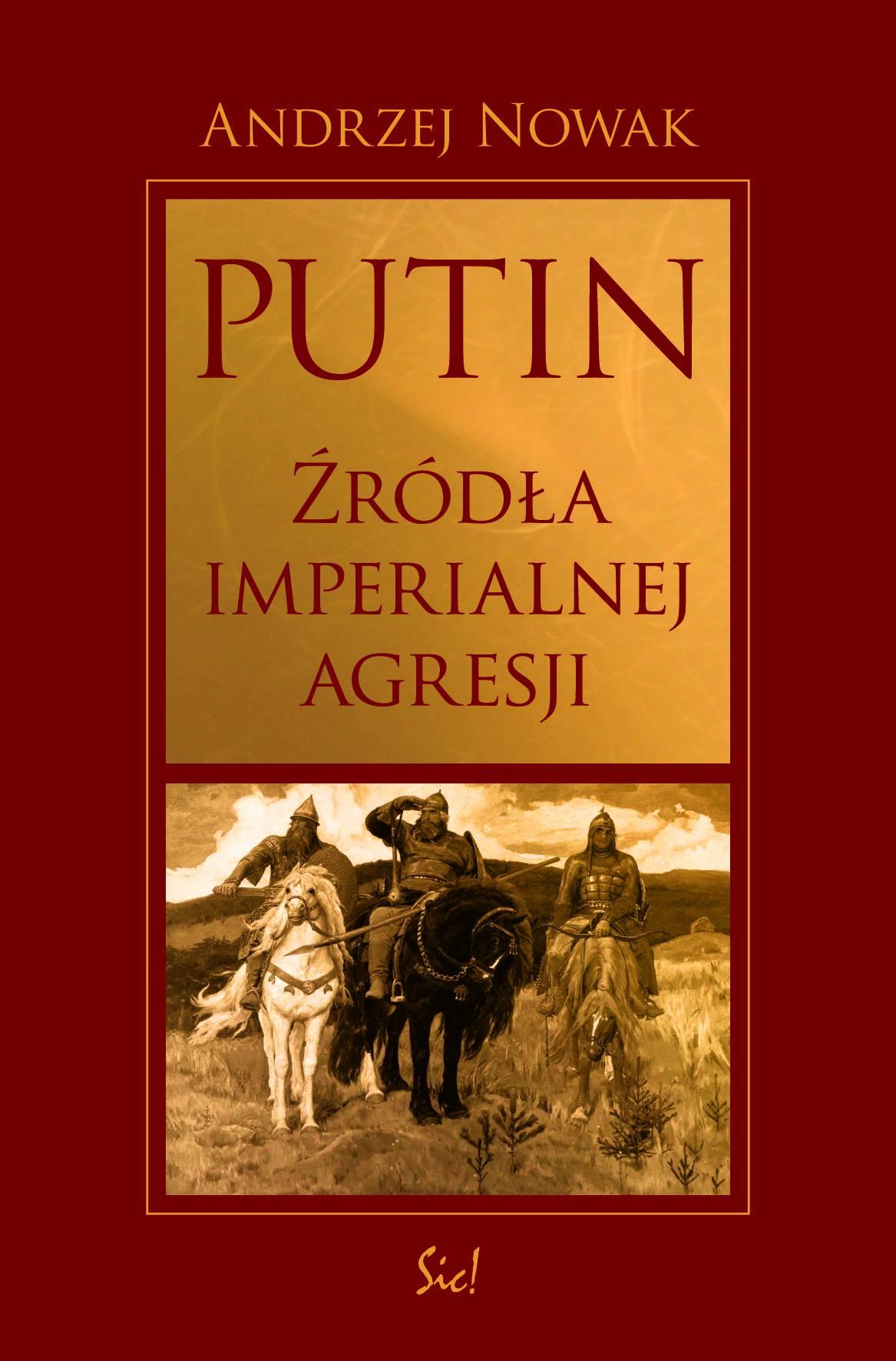 Putin. Źródła imperialnej agresji - Ebook (Książka na Kindle) do pobrania w formacie MOBI