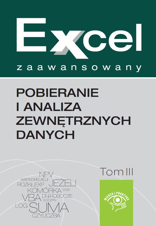 Excel zaawansowany - pobieranie i analiza zewnętrznych danych - Ebook (Książka EPUB) do pobrania w formacie EPUB