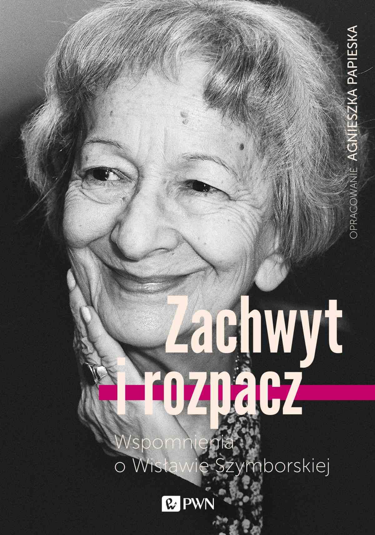 Zachwyt i rozpacz. Wspomnienia o Wisławie Szymborskiej - Ebook (Książka EPUB) do pobrania w formacie EPUB