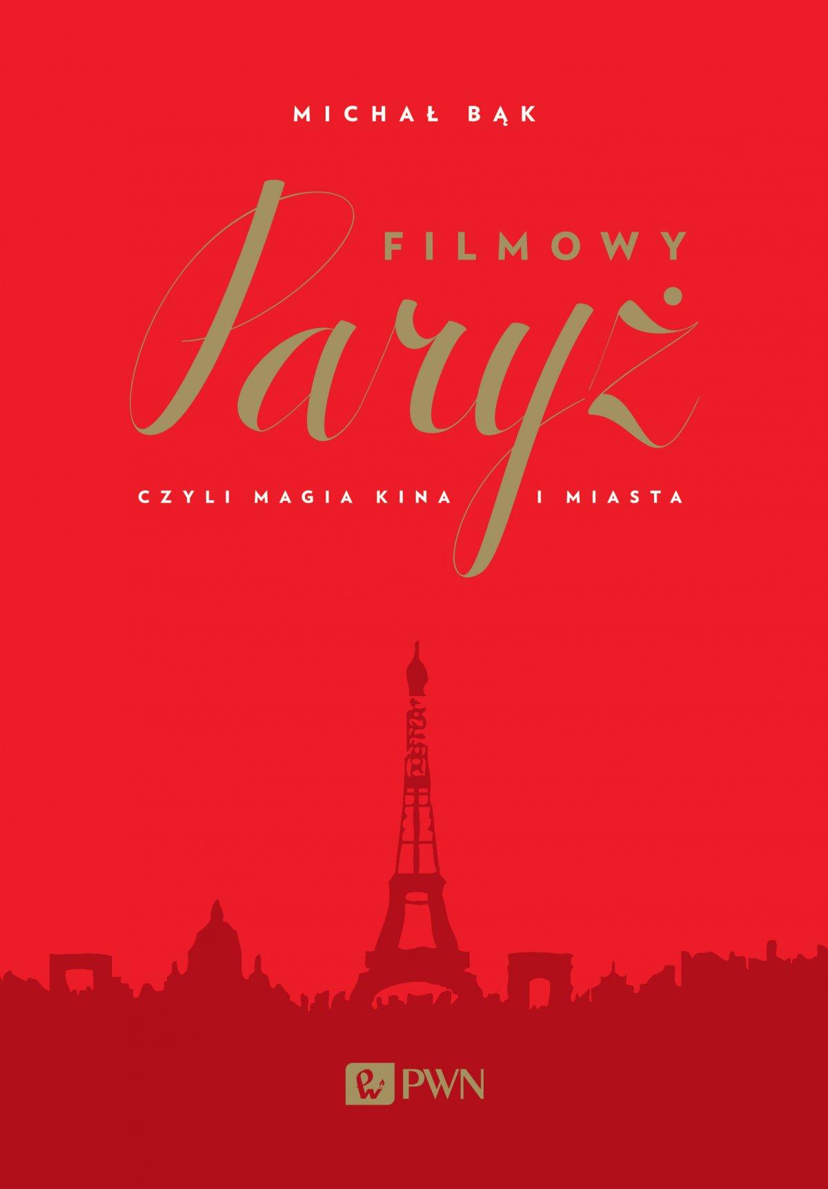 Filmowy Paryż. Czyli magia kina i miasta. - Ebook (Książka EPUB) do pobrania w formacie EPUB