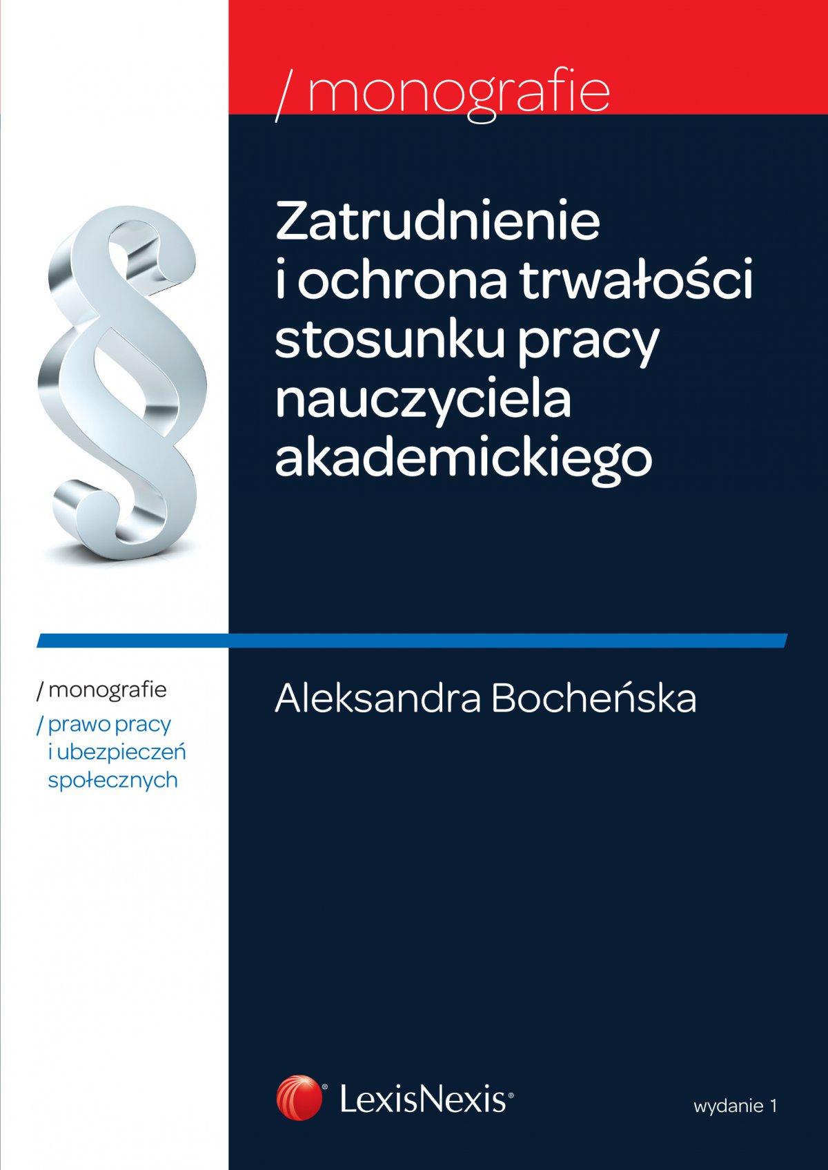 Zatrudnienie i ochrona trwałości stosunku pracy nauczycieli akademickich. Wydanie 1 - Ebook (Książka EPUB) do pobrania w formacie EPUB