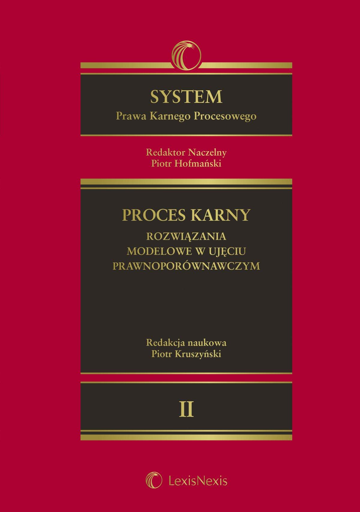 System Prawa Karnego Procesowego. Tom II. Proces karny. Rozwiązania modelowe w ujęciu prawnoporównawczym. Wydanie 1 - Ebook (Książka EPUB) do pobrania w formacie EPUB