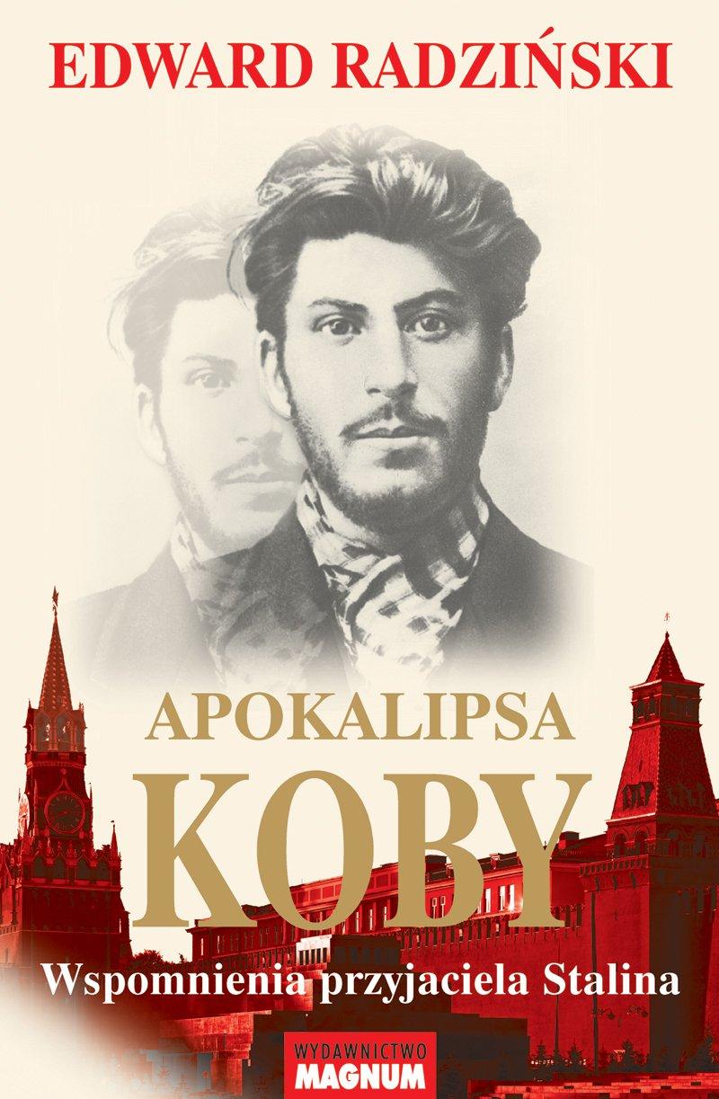 Apokalipsa Koby. Wspomnienia przyjaciela Stalina - Ebook (Książka EPUB) do pobrania w formacie EPUB