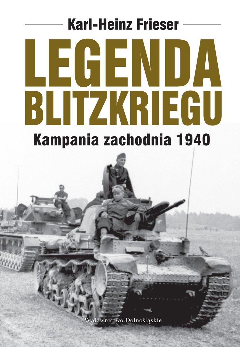 Legenda blitzkriegu - Karl-Heinz Frieser