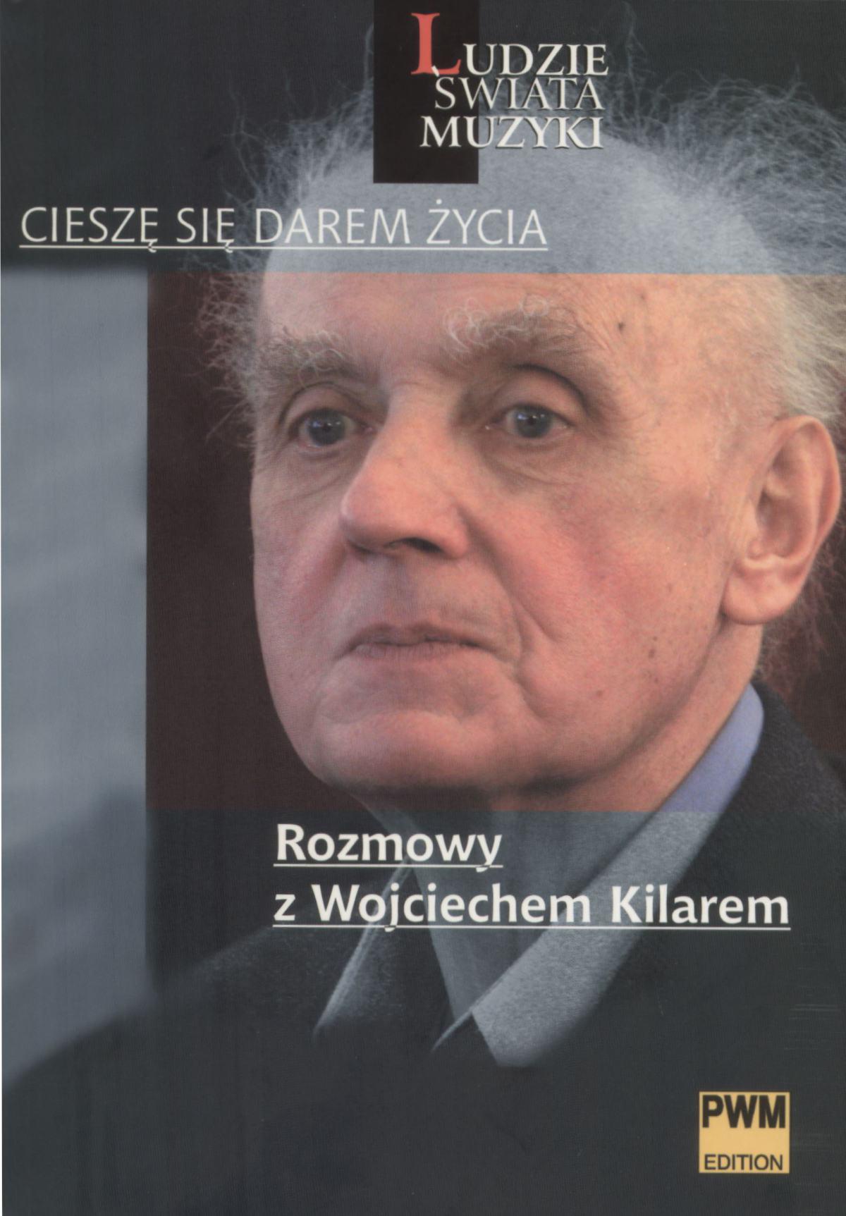 Cieszę się darem życia. Rozmowy z Wojciechem Kilarem - Ebook (Książka na Kindle) do pobrania w formacie MOBI