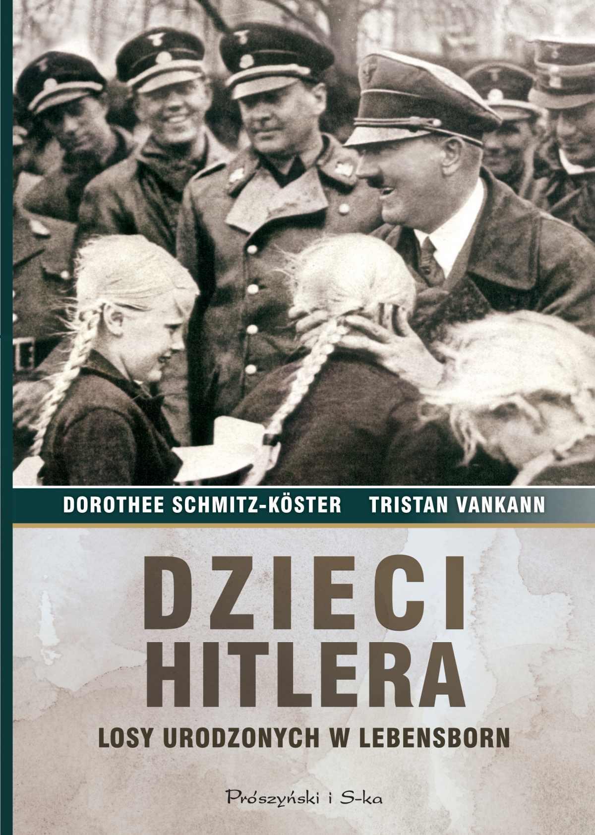 Dzieci Hitlera. Losy urodzonych w Lebensborn - Ebook (Książka EPUB) do pobrania w formacie EPUB