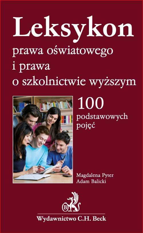 Leksykon prawa oświatowego i prawa o szkolnictwie wyższym. 100 podstawowych pojęć - Ebook (Książka PDF) do pobrania w formacie PDF