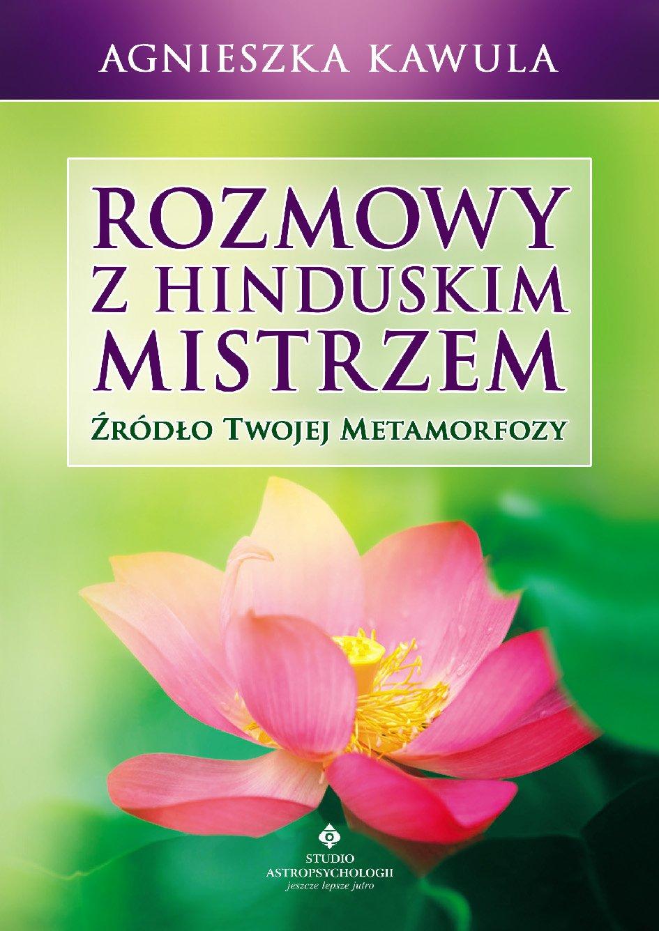 Rozmowy z hinduskim mistrzem. Źródło twojej metamorfozy - Ebook (Książka na Kindle) do pobrania w formacie MOBI