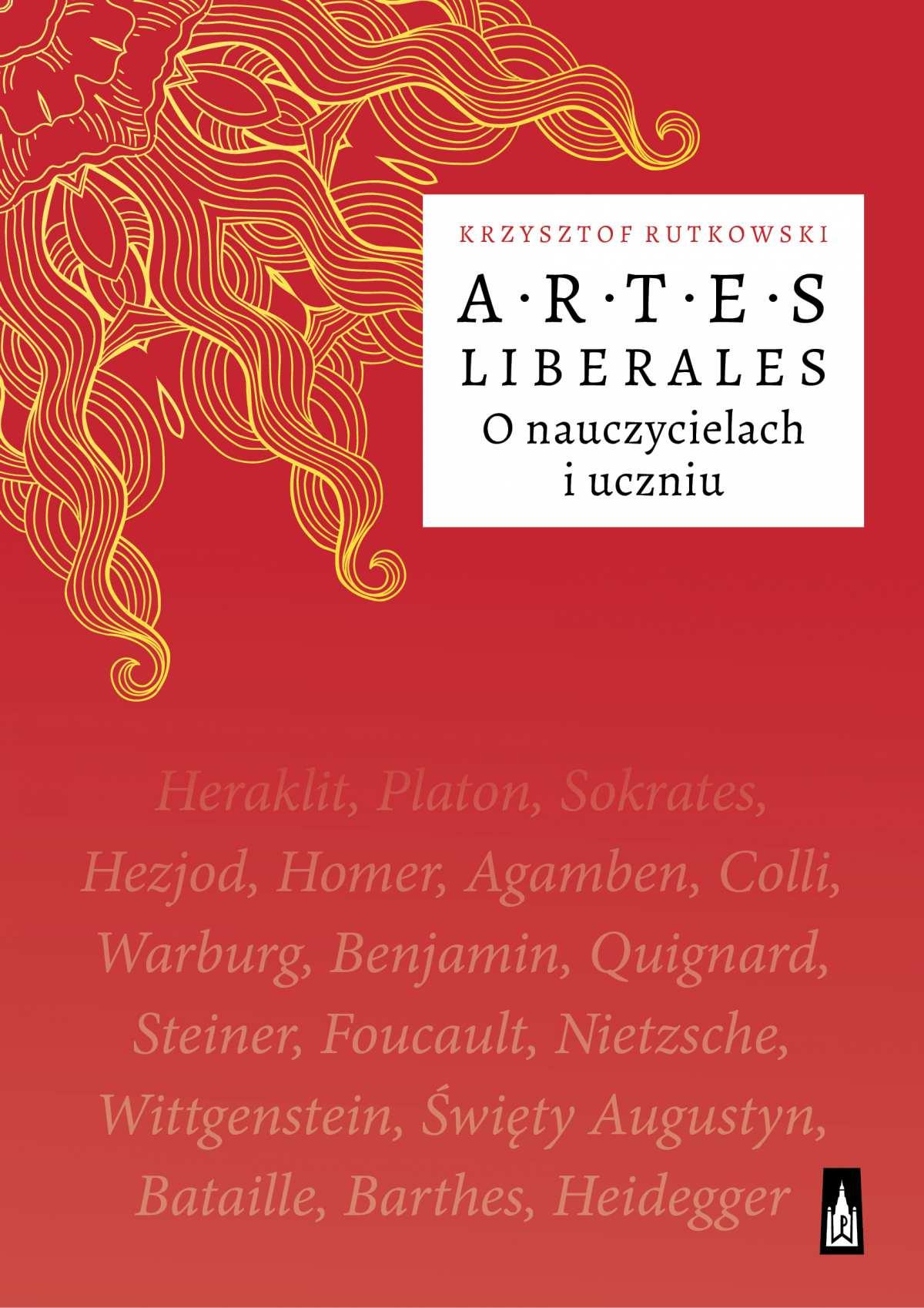 Artes Liberales. O nauczycielach i uczniu - Ebook (Książka na Kindle) do pobrania w formacie MOBI
