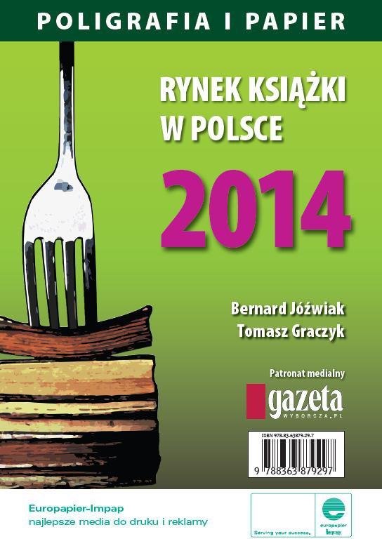 Rynek książki w Polsce 2014. Poligrafia i Papier - Ebook (Książka PDF) do pobrania w formacie PDF