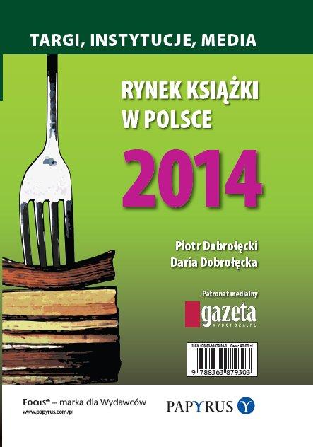 Rynek książki w Polsce 2014. Targi, instytucje, media - Ebook (Książka PDF) do pobrania w formacie PDF